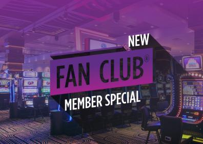 "casino backdrop with the words, ""New Fan Club Member Special"""