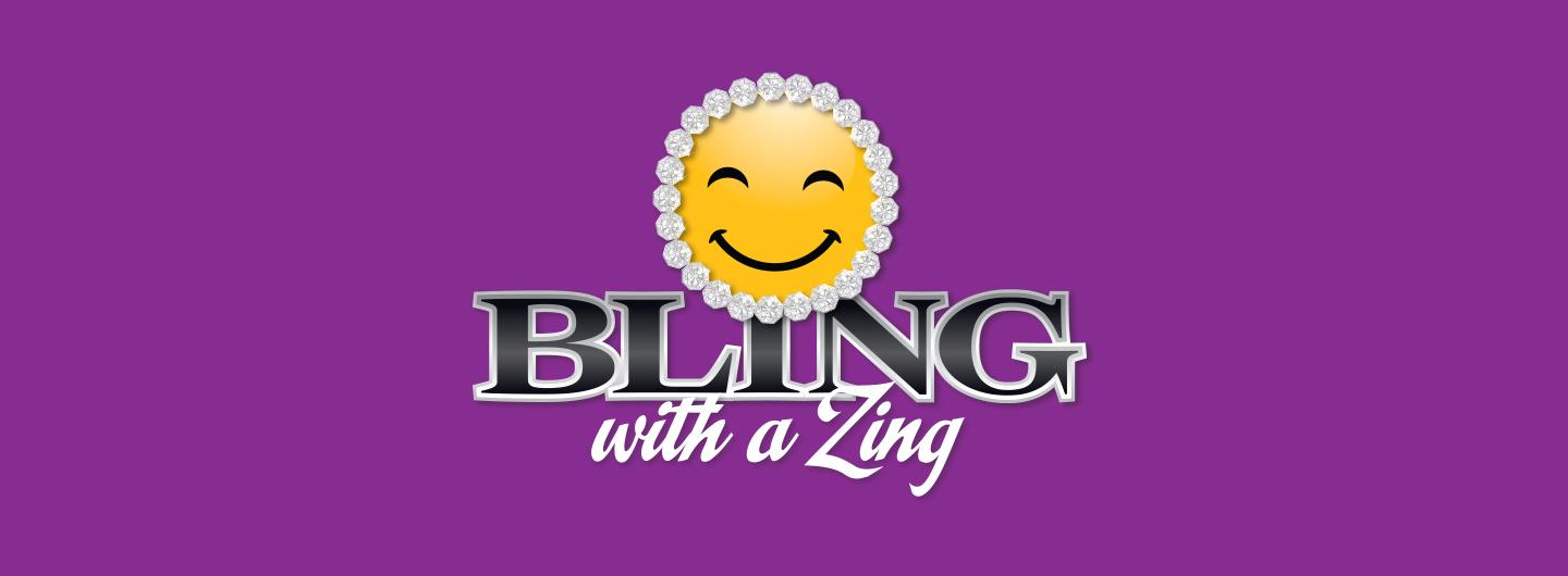 Bling with a Zing