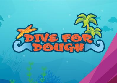 Dive for Dough