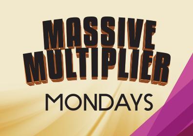 Massive Multiplier Mondays