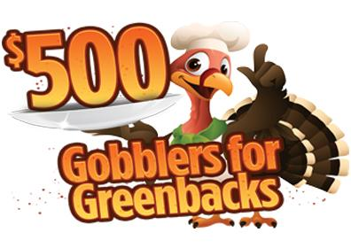 $500 Gobblers for Greenbacks