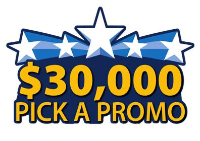 $30,000 Pick a Promo