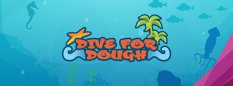 Dive for Dough