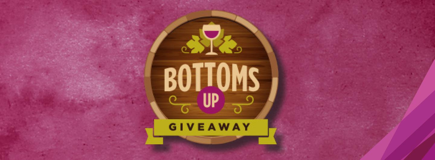 Bottoms Up Giveaway