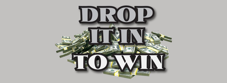 Drop it in to win