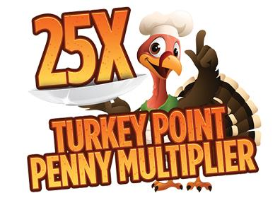 25 turkey point penny multiplier
