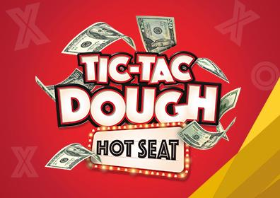 Tic-Tac Dough Hot Seat Mondays in August