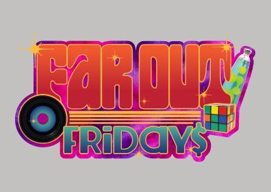 Far Out Fridays