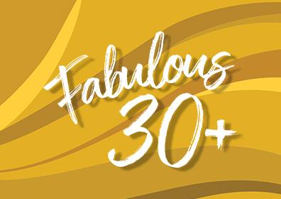 fabulous 30+