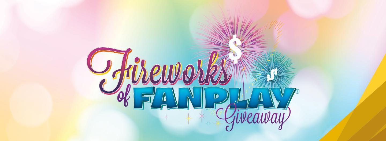 Fireworks or FanPlay
