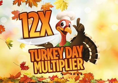 "<img src=""BV17-345-November-Web-Images-12X-Turkeyday-Multiplier-396x280.jpg"" alt=""12x Turkey Day Multiplier""/>"