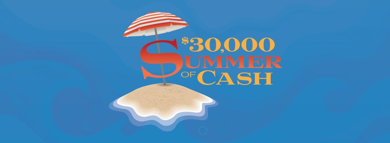 $30K Summer of Cash Hero Image