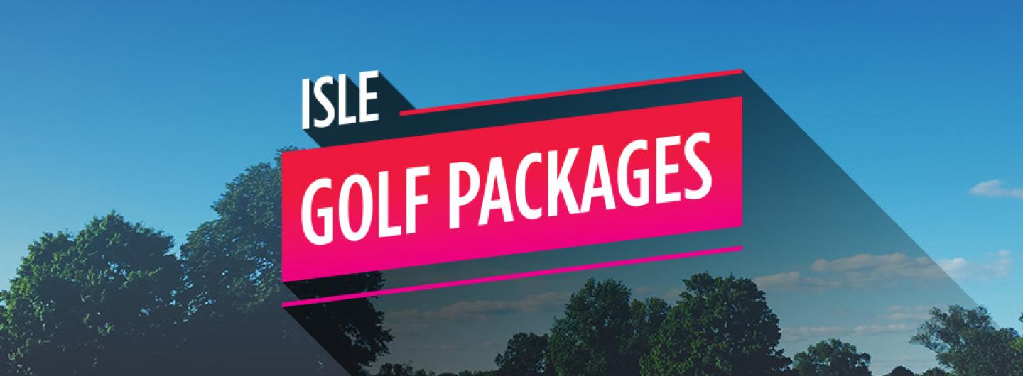 """picture of a golf course with the words """"Isle Golf Packages"""""""