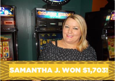 Samantha hit a jackpot!