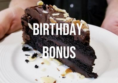 Chocolate Cake Birthday Bonus Offer