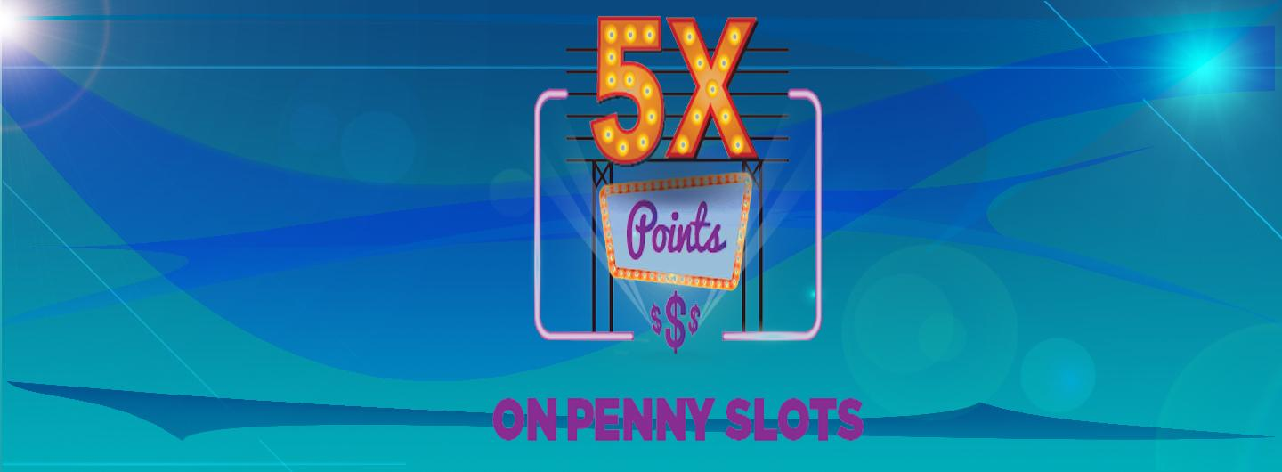 5 Times Penny Points