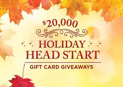 """Graphic design image with leaves in background and text """"$20,000 Holiday Head Start Gift Card Giveaways"""""""