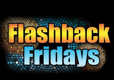 Flashback Fridays every Friday Night in Celebrity Lounge.