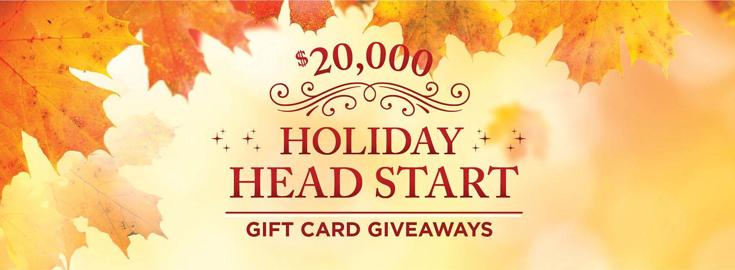 "Graphic design image with leaves in background and text ""$20,000 Holiday Head Start Gift Card Giveaways"""