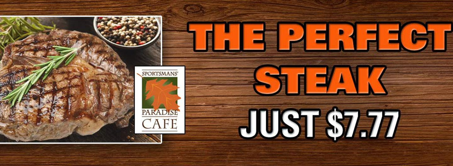 The Perfect Steak in Sportsmans' Paradise Café