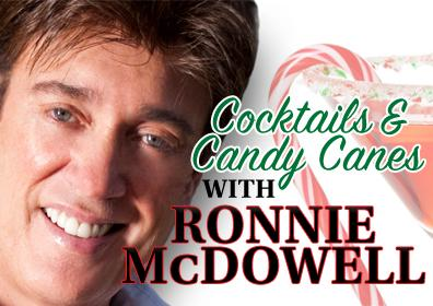 Cocktails & Candy Canes with Ronnie McDowell