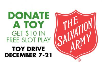 Donate a toy and get $10 in Free Slot Play, December 7-21, THE SALVATION ARMY logo