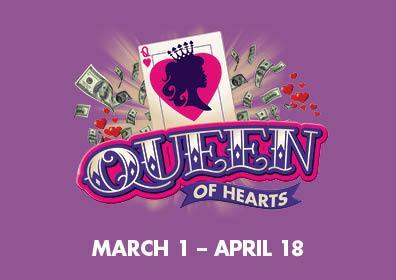 Queen Of Hearts Logo March 1 - April 18