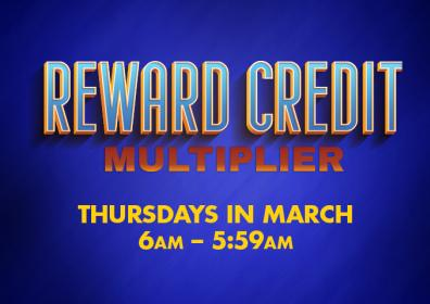 Reward Credit Multiplier Thursdays in March from 6AM - 5:59AM