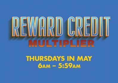 Reward Credit Multiplier Thursdays in May from 6AM - 5:59AM