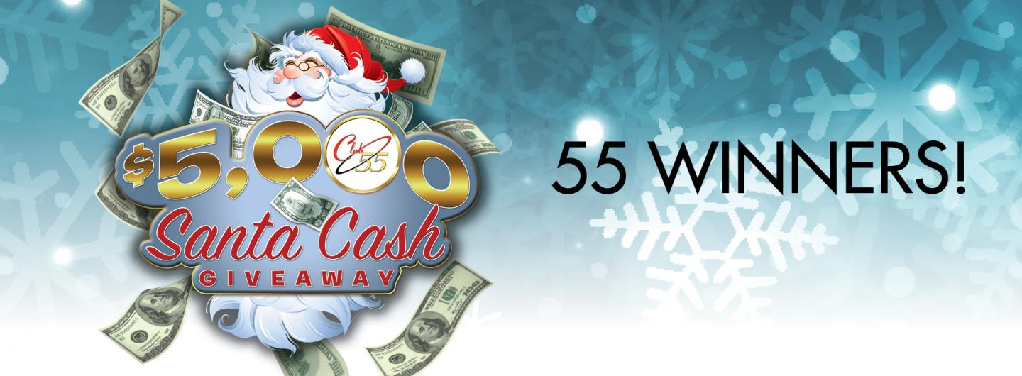 Club 55 Santa Cash Giveaway with 55 WINNERS!