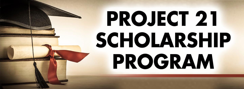 Project 21 Scholarship Program