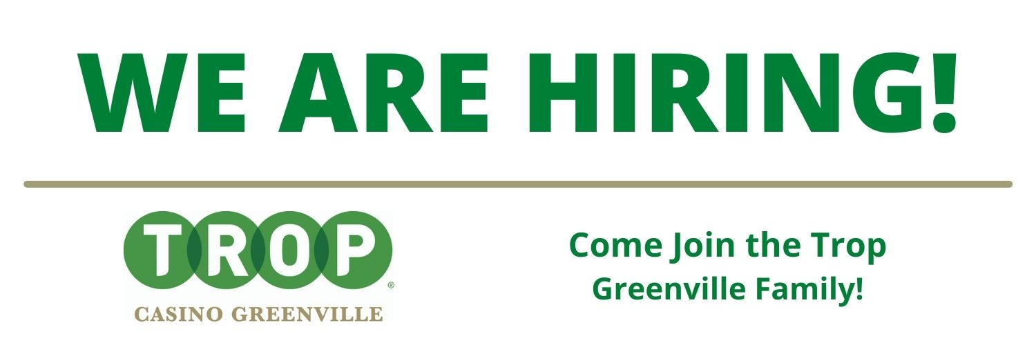 We are Hiring at Trop Greenville
