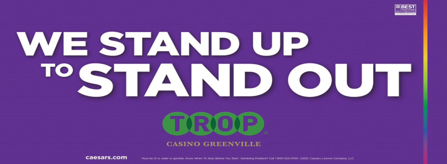 We Stand Up to Stand Out Trop Greenville Pride Banner