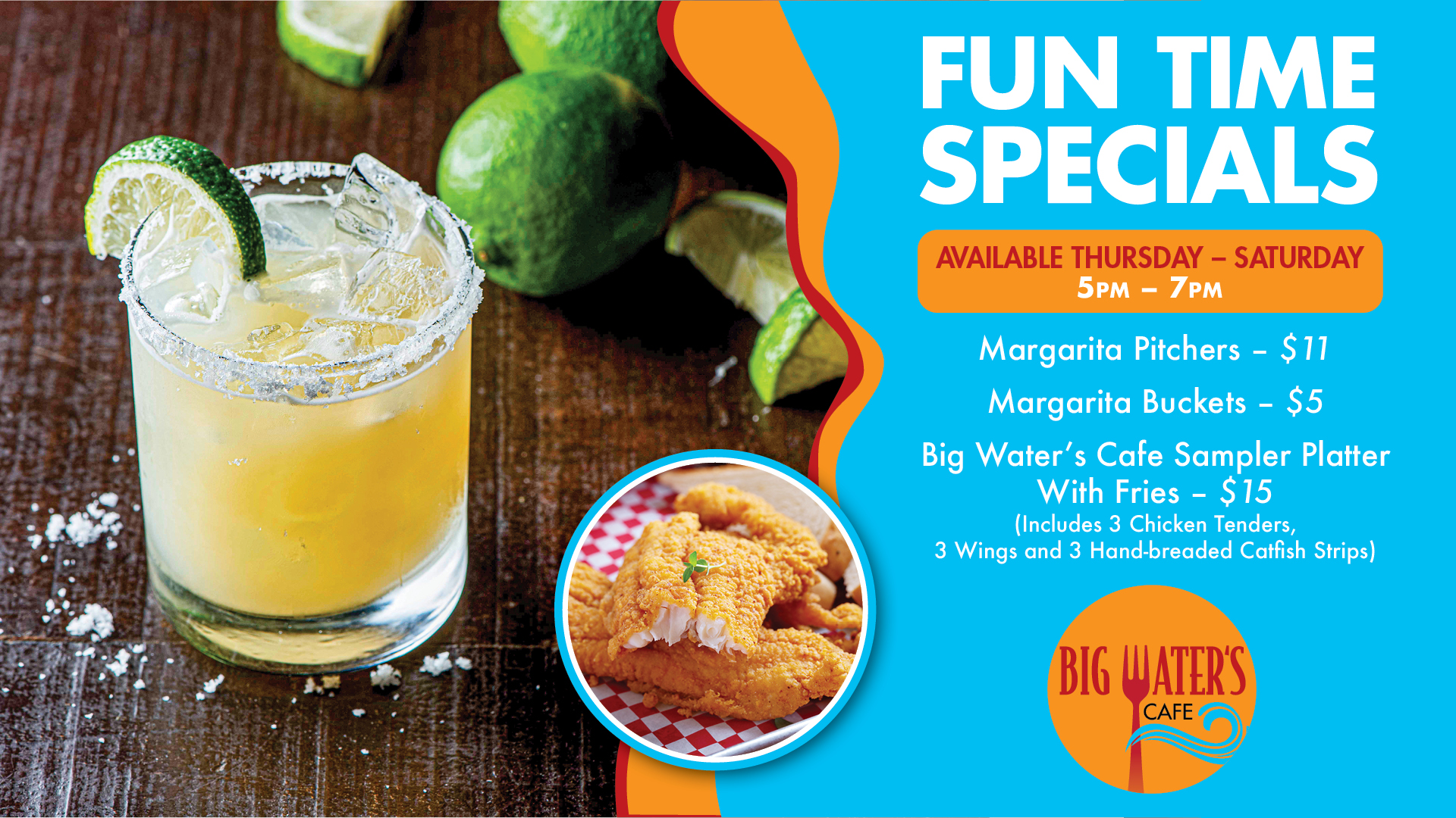 Big Water's Cafe Fun Time Specials