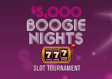 $5k Boogie Nights Slot Tournament
