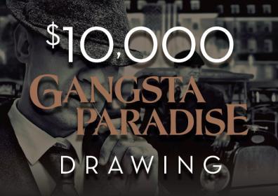 $10K Gangsta Paradise Drawing
