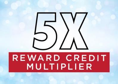 5X Reward Credit Multiplier Promotion