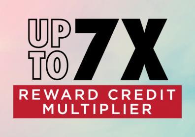 Logo for Up to 7X Reward Credit Multiplier