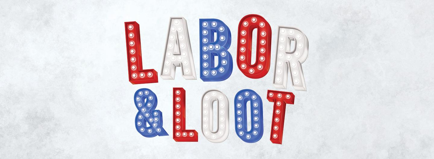 """Graphic Design image of red, white and blue letters over a white marbled background reading """"Labor & Loot"""""""
