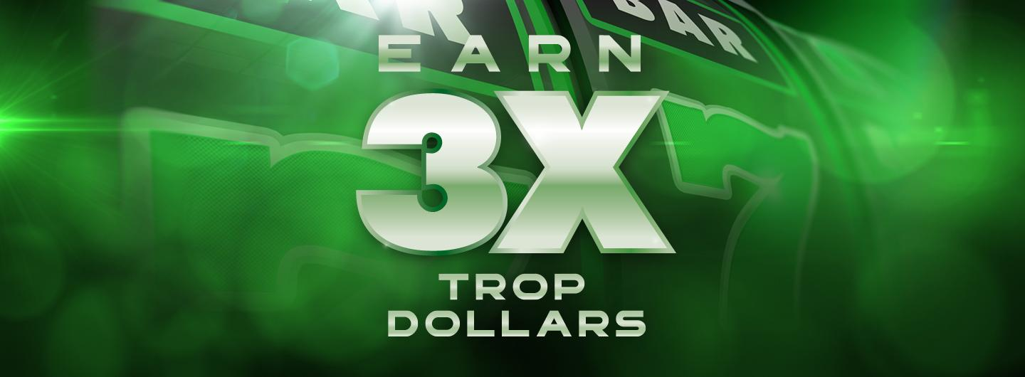 Graphic Design logo reading Earn 3X Trop Dollars over a green background
