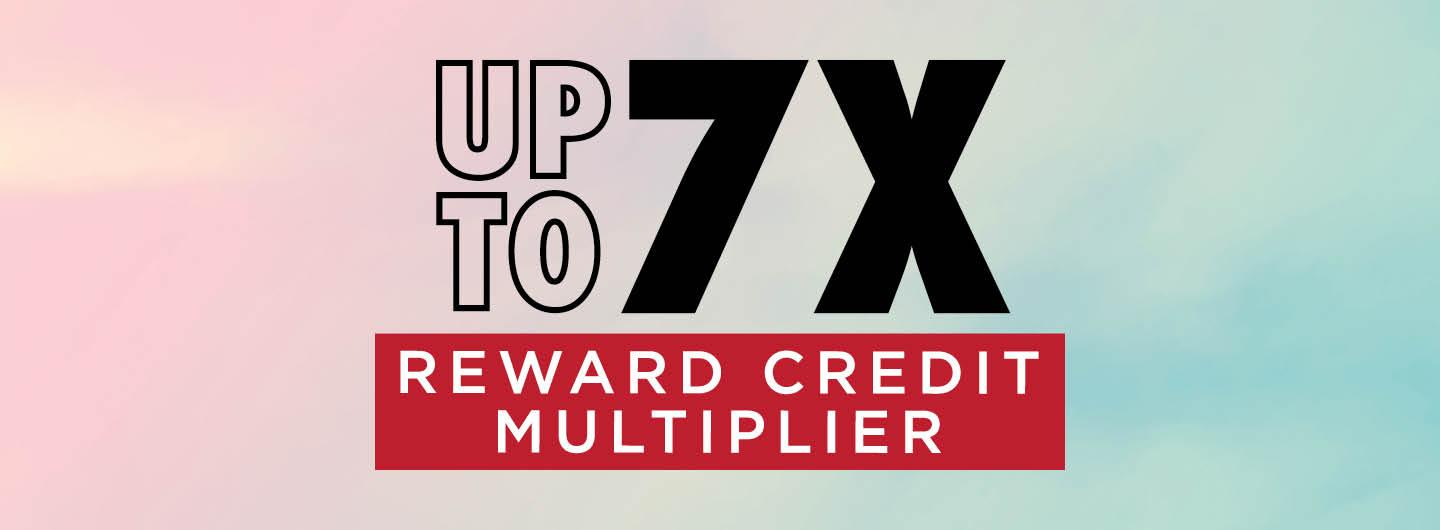 Logo for Up to 7X Reward Credit Multiplier