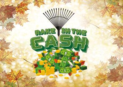 "<img src=""KC14-303-November-Web-Images-Rake-in-the-Cash-396x280.jpg"" alt=""Rack in the Cash Image""/>"