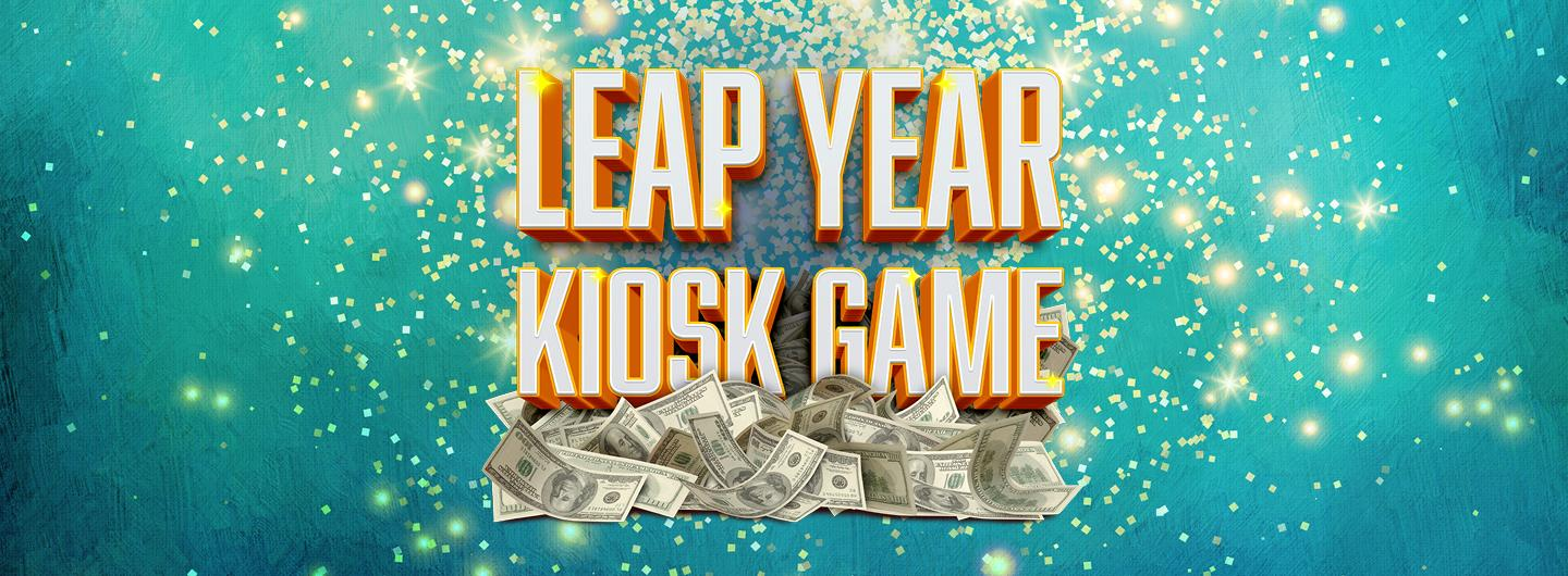 Blue to Blue Green Sparkly background with Leap Year Kiosk Game  in orange and white letters with a pile of money underneath.