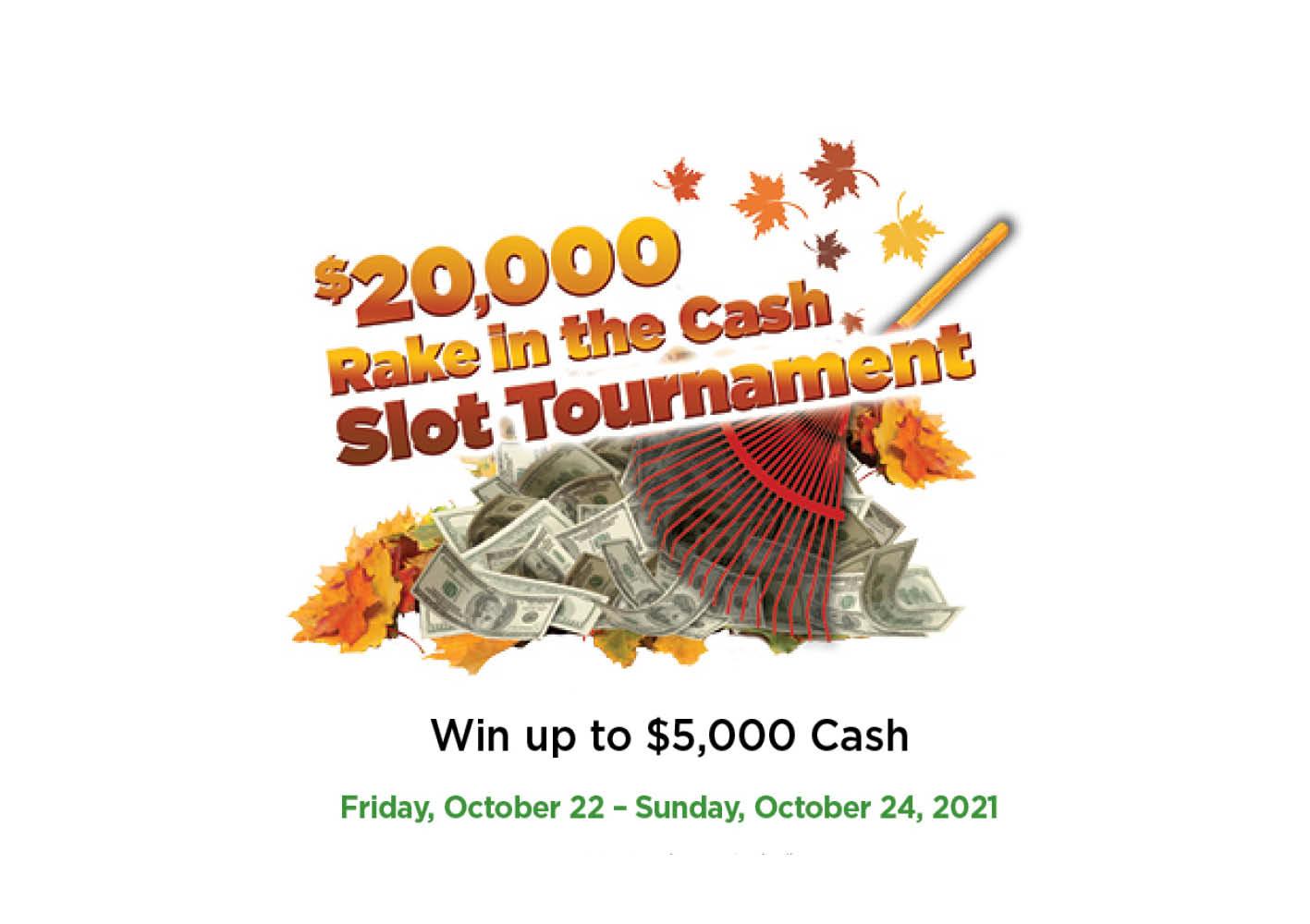 $20,000 Rake in the Cash Slot Tournament