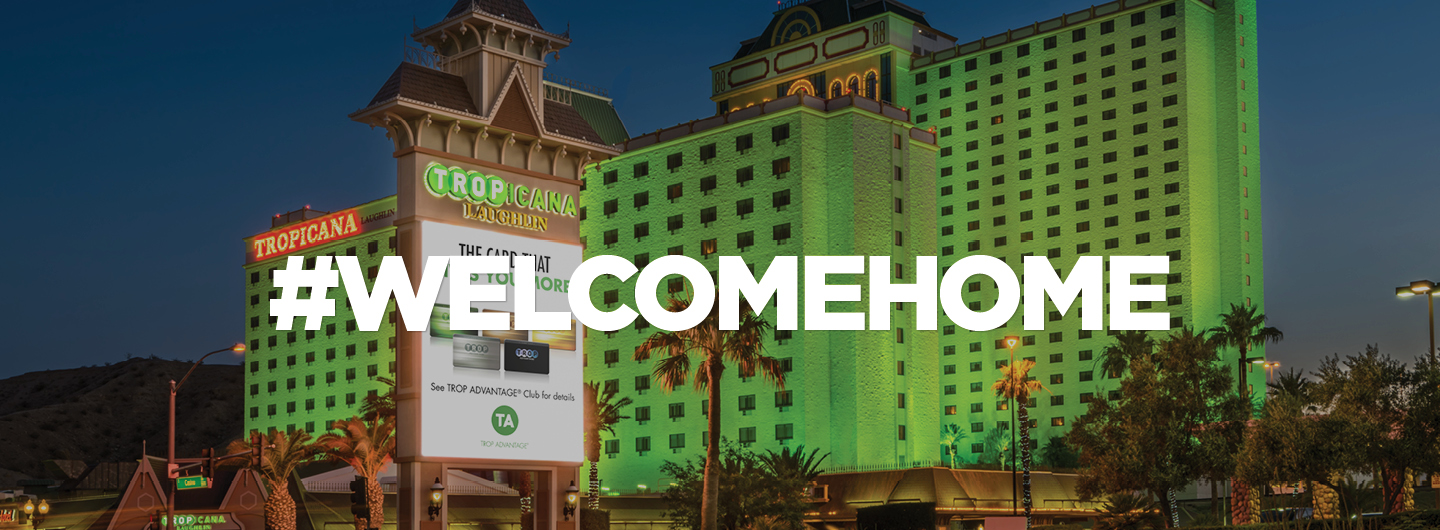 "Exterior view of Tropicana Laughlin with, ""Welcome Home"" text"