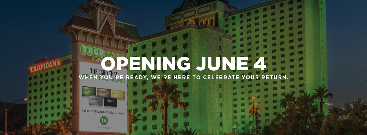 """Exterior view of Tropicana Laughlin with text saying, """"Opening June 4, when you're ready, we're here to celebrate your return"""""""