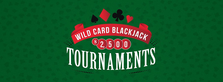 Wild Card $2,500 Blackjack Tournaments
