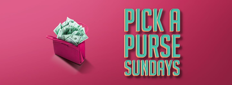 Pick A Purse Sundays