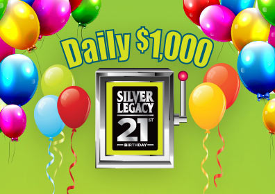 Daily $1,000 Slot Tournament for Silver Legacy's 21st birthday.