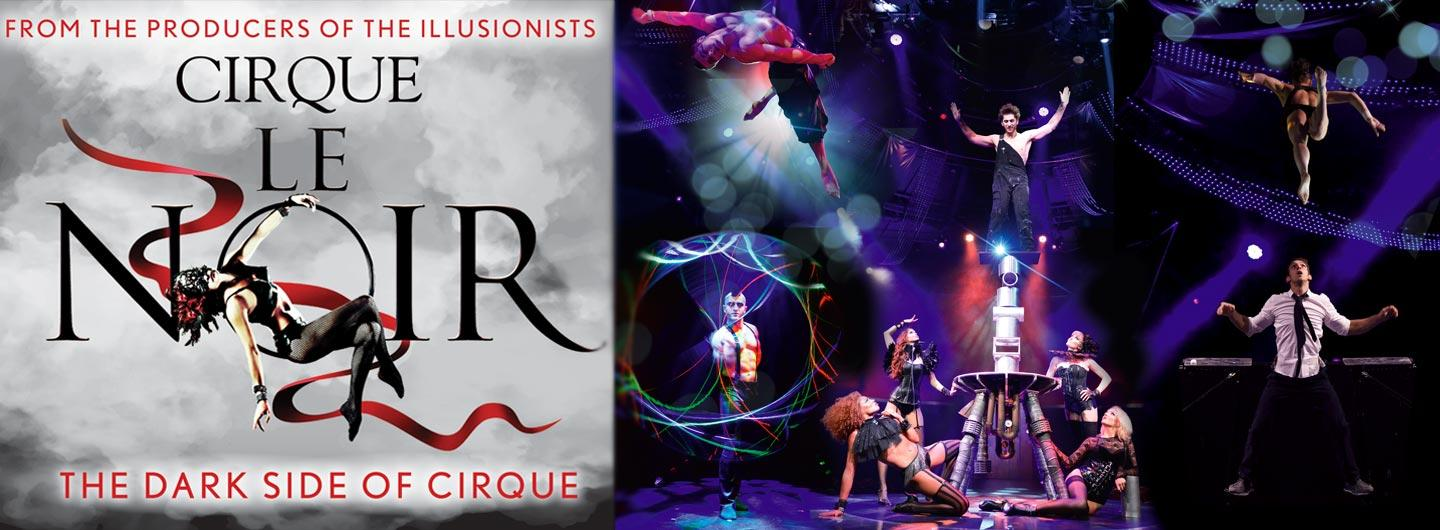 Cirque Le Noir Logo & 6 acts from performance
